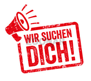Red stamp with megaphone  - We want you in german - Wir suchen dich