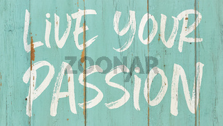 Motivational quote - Live your passion