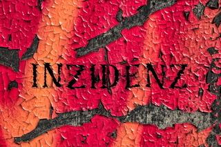 verwitterter roter hintergrund aus eisen mit schrift inzidenz