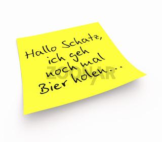 Notizzettel - Hallo Schatz, ich geh nochmal Bier holen...