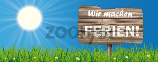 Wir machen Ferien Grass Blue Sky Wood Sign
