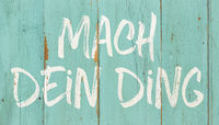Motivational quote - do your thing in german - Mach dein Ding