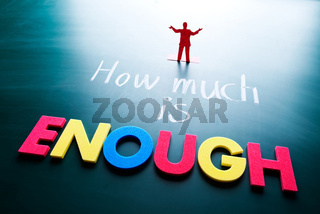 How much is enough concept