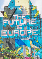 The Future is Europe