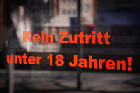 Kein Zutritt unter 18 Jahren - translates as no entry under eighteen in German