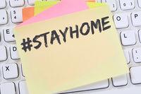 Stay home hashtag stayhome Corona virus coronavirus COVID-19 COVID health care message business concept