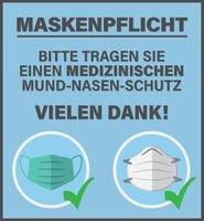 sign or poster with text BITTE TRAGEN SIE EINEN MEDIZINISCHEN MUND-NASEN-SCHUTZ