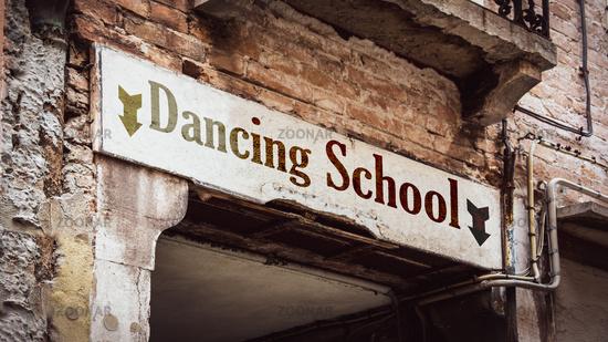 Street Sign to DANCING SCHOOL