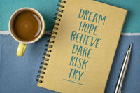 dream, hope, believe, dare, risk, and try concept