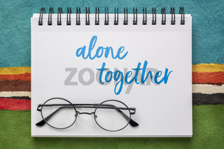 alone together - social support and distancing concept