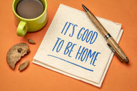 It is good to be home - positive note