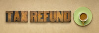tax refund banner in letterpress wood type
