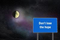 inscription on bilboard on cosmic landscape background. Phrase written on bilboard on lunar and star