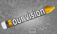 Pencil with Our Vision concept on doodle background