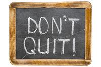 don't quit fr