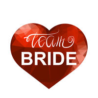 Bachelorette Party. Team Bride Text and Red Plygonal Heart. Bridal Shower or Hen Party. Wedding Design.