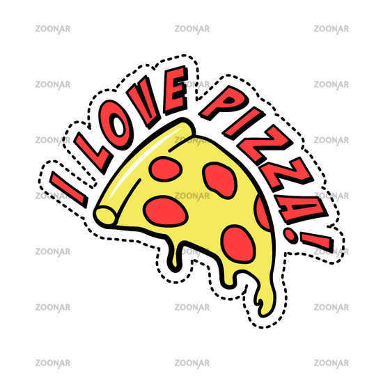 Colorful fashion decorative sticker with text I love pizza, piece of Italian fast food with cheese and pepperoni, vector illustration isolated.