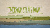 tomorrow starts now inspirational reminder