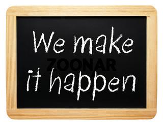 We make it happen