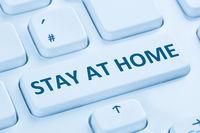 Stay at home Coronavirus corona virus infection computer keyboard