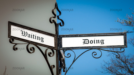Street Sign to Doing versus Waiting