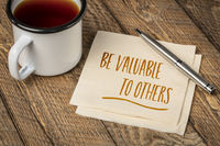 Be valuable to others - inspirational advice