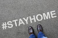 Stay home hashtag stayhome corona virus coronavirus man business concept