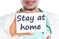 Stay at home Corona virus coronavirus disease doctor ill illness healthy health