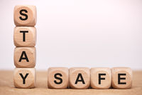Stay safe written on wooden cubes