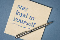 stay loyal to yourself inspirational note