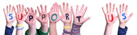 Children Hands Building Word Support Us, Isolated Background