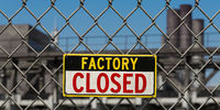 Sign: FACTORY CLOSED