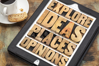 explore ideas, places and opinions