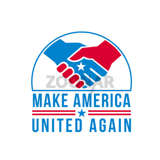 American Hands in Handshake with USA Star and Words Make America United Again Retro