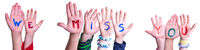Children Hands Building Word We Miss You, Isolated Background