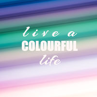 Inspirational quote - Live a colourful life