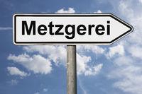 Wegweiser Metzgerei | signpost Metzgerei (Butcher shop)