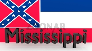 Writing with the name of the US state Mississippi made of dark metal  in front of state flag