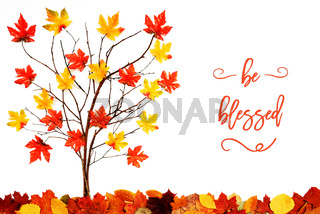 Tree With Colorful Leaf Decoration, English Calligraphy Be Blessed