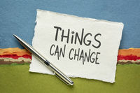 things can change - optimistic inspirational reminder
