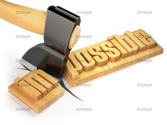 Changing of word impossible into possible on wooden plank with axe isolated on white background