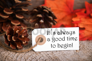 An Autumnal Label with the Life Quote Its Always a Good Time To Begin