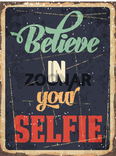 Retro metal sign 'Believe in your selfie'
