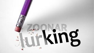 Eraser deleting the word Lurking