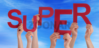 Many People Hands Holding Red Word Super Blue Sky