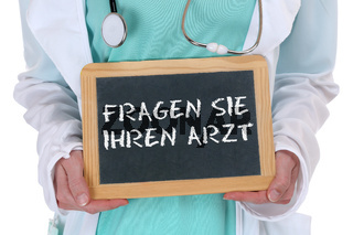 Fragen Sie Ihren Arzt Doktor krank Krankheit gesund Gesundheit Untersuchung