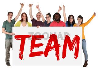 Team multikulturell Gruppe junge Leute People halten Schild