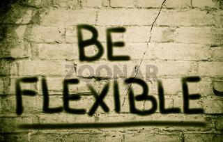 Be Flexible Concept