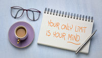 Your only limit is your mind