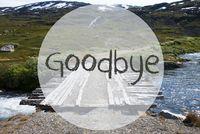 Bridge In Norway Mountains, Text Goodbye, Wild Nature